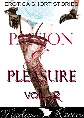 Erotica Short Stories: Passion and Pleasure 2 (Stranger Erotica,Lesbian erotica,Billionaire,Interracial erotica, MILF, Threesome): Erotica Short Stories