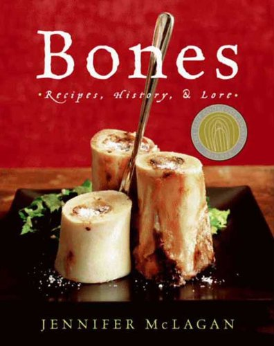 Bones: Recipes, History and Lore by [McLagan, Jennifer]