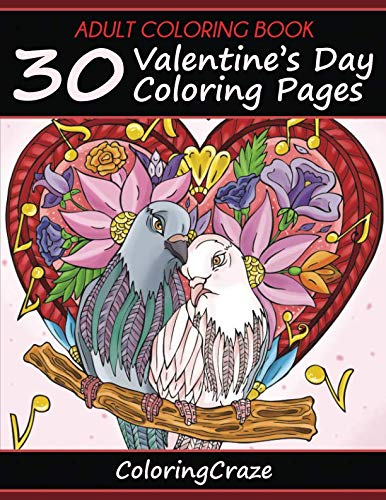 (Adult Coloring Book: 30 Valentine's Day Coloring Pages, Coloring Books For Adults Series By ColoringCraze (I Love You)