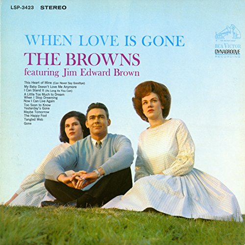 when love is gone by the browns feat jim edward brown on amazon