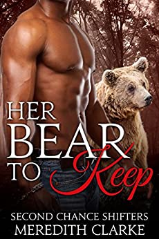 Her Bear to Keep (BBW Paranormal Shapeshifter Romance) (Second Chance Shifters) by [Clarke, Meredith, Bryce, DJ]