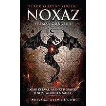 NOXAZ: Primal Current (The Black Serpent Series Book 1)