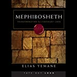 Mephibosheth: Transformation by a Covenant Love | Elias Yemane