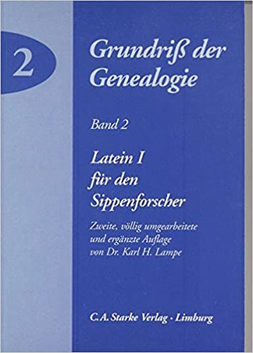 Latein I Fur Den Sippenforscher Grundriss Der Genealogie Amazon De Lampe Karl H Bucher