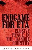 Endgame for ETA, Teresa Whitfield, 0199387540