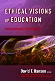 Ethical Visions of Education, David T. Hansen, 0807747580