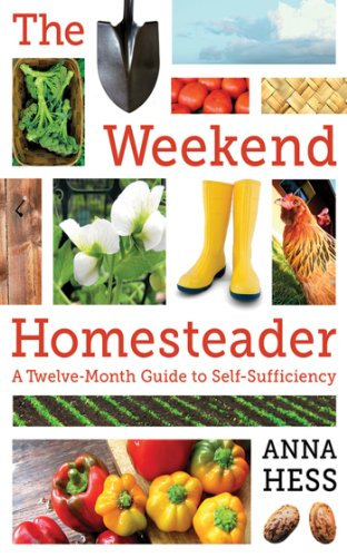 The Weekend Homesteader: A Twelve-Month Guide to Self-Sufficiency cover