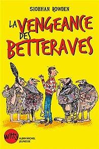 La vengeance des Betteraves par Siobhan Rowden