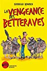 La vengeance des Betteraves par Rowden