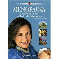 Menopausa. La medicina naturale nell'età del cambiamento