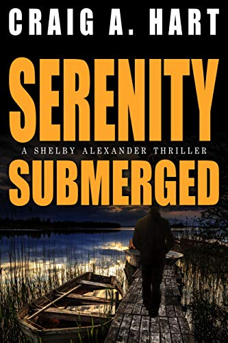 Free Book Serenity Submerged (The Shelby Alexander Thriller Series Book 4)