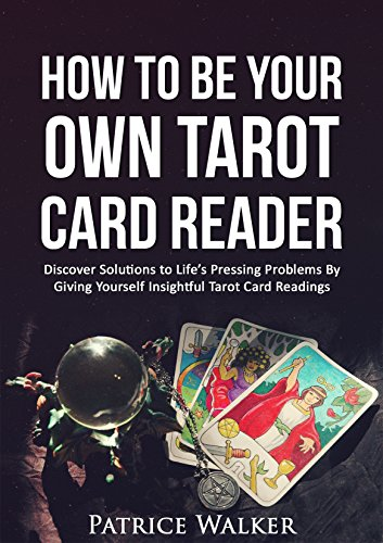 How to Be Your Own Tarot Card Reader