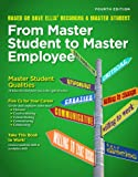 From Master Student to Master Employee, Based on Dave Ellis' Becoming a Master Student, 143546222X