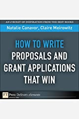 How to Write Proposals and Grant Applications That Win (FT Press Delivers Elements) Kindle Edition