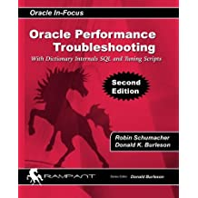 Oracle Performance Troubleshooting: With Dictionary Internals SQL and Tuning Scripts