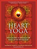 Heart Yoga, Andrew Harvey and Karuna Erickson, 1556438974