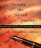 Writing the Sacred Journey, Elizabeth Andrew, 1558964703