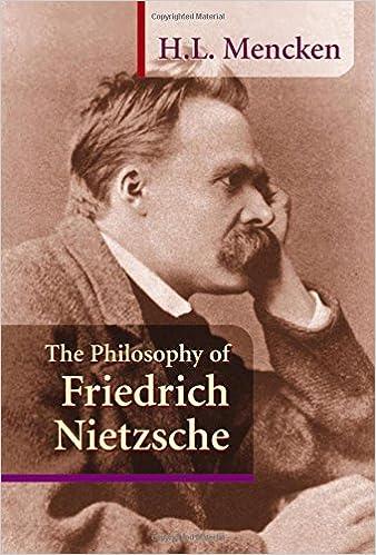 The Philosophy of Friedrich Nietzsche: H. L. Mencken ...