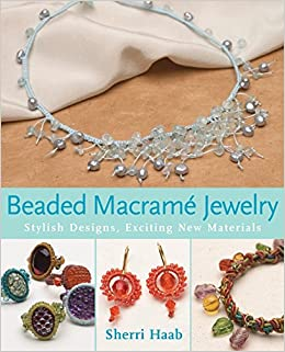 Beaded macrame jewelry stylish designs exciting new materials beaded macrame jewelry stylish designs exciting new materials sherri haab 9780823029525 amazon books fandeluxe Images