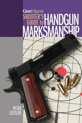 Gun Digest Shooter's Guide to Handgun Marksmanship