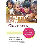 Identity Safe Classrooms, Grades K-5: Places to Belong and Learn