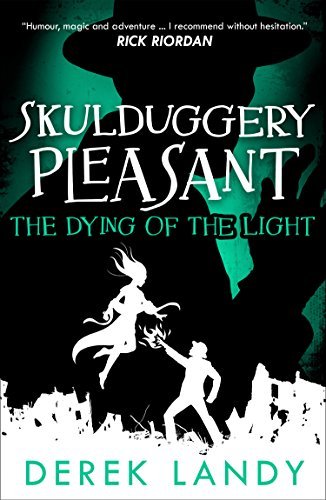 The Dying Of The Light Skulduggery Pleasant Book 9 Kindle