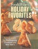 The Food and Wine Holiday Cookbook, Food Wine Staff, 0916103323