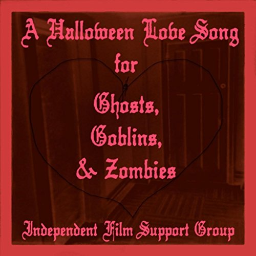 A Halloween Love Song for Ghosts, Goblins & -