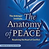The Anatomy of Peace: Resolving the Heart of Conflict (First Edition)