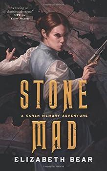 Stone Mad by Elizabeth Bear