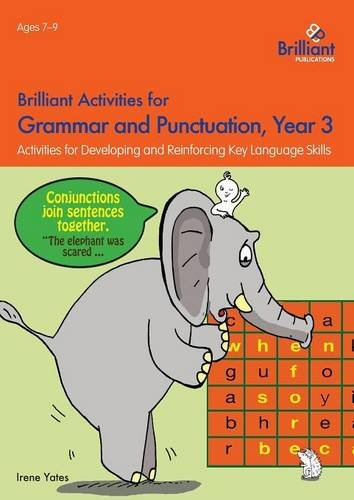 Grammar Activities - Brilliant Activities for Grammar and Punctuation, Year 3: Activities for Developing and Reinforcing Key Language Skills