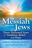 The Messiah and the Jews, Rabbi Elaine Rose Glickman, 1580236901