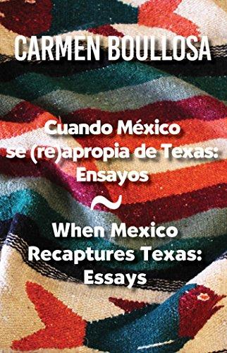 Cuando Mexico se (re)apropia de Texas: Ensayos / When Mexico Recaptures Texas: Essays (Spanish Edition) [Carmen Boullosa] (Tapa Blanda)