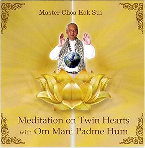 Master Choa Kok Sui - Meditation on Twin Hearts with Om Mani Padme Hum -  Amazon.com Music