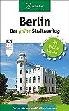 : Berlin - Der grüne Stadtausflug: Parks, Gärten und Freilichtmuseen