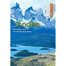 Andes: Trekking and Climbing: ?26 Treks and 18 Climbing Peaks