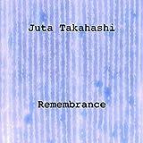 Remembrance by Takahashi, Juta (2008-04-17)