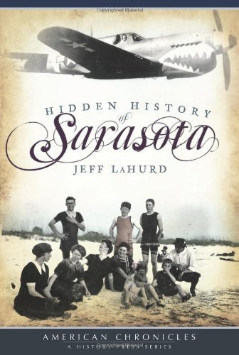 Hidden History of Sarasota (American Chronicles) by Jeff LaHurd - Sarasota Malls