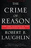 The Crime of Reason, Robert B. Laughlin, 0465020283