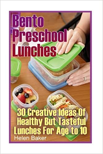 Bento Preschool Lunches 30 Creative Ideas Of Healthy But Tasteful For Age To 10 School Lunch Helen Baker 9781545121818 Amazon