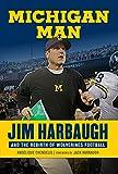 Michigan Man: Jim Harbaugh and the Rebirth of Wolverines Football