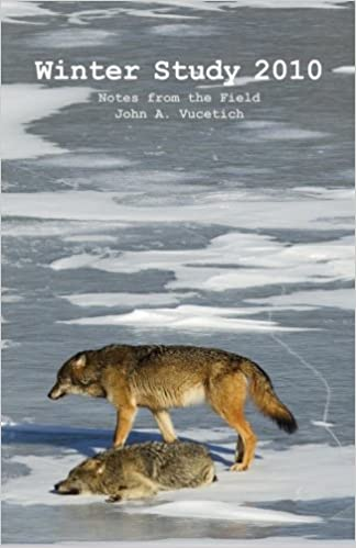Winter Study 2010: Notes from the Field: John A Vucetich ...