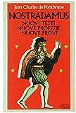 img - for Nostradamus. Nuovi testi, nuove profezie, nuove prove. book / textbook / text book