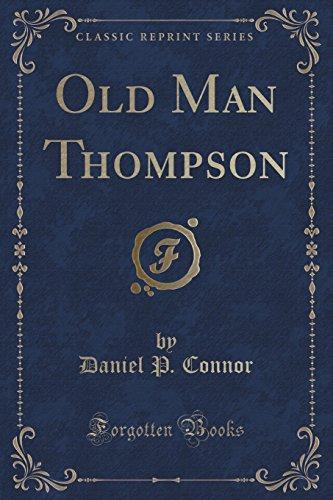 Old Man Thompson (Classic Reprint)