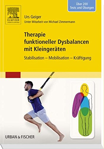 Therapie Funktioneller Dysbalancen Mit Kleingeräten  Stabilisation   Mobilisation   Kräftigung