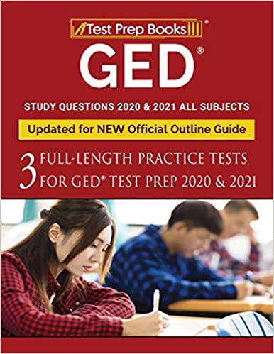 GED Study Questions 2020 & 2021 All Subjects: Three Full-Length Practice Tests for GED Test Prep 2020 & 2021
