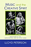 Music and the Creative Spirit: Innovators in Jazz, Improvisation, and the Avant Garde (Studies in Jazz)