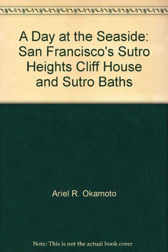 - A day at the seaside: San Francisco's Sutro Heights, Cliff House, and Sutro Baths