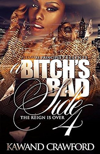 A Bitch's Bad Side 4: The Reign Is Over!