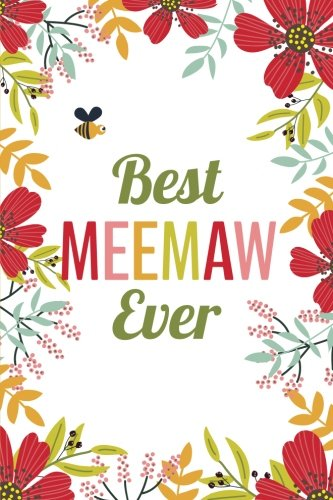 Download Best MeeMaw Ever (6x9 Journal): Lined Writing Notebook, 120 Pages -- Red, Pink, Orange Flowers with Bumblebees PDF